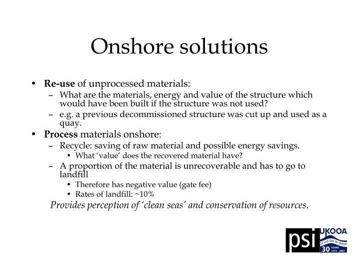 Onshore solutions