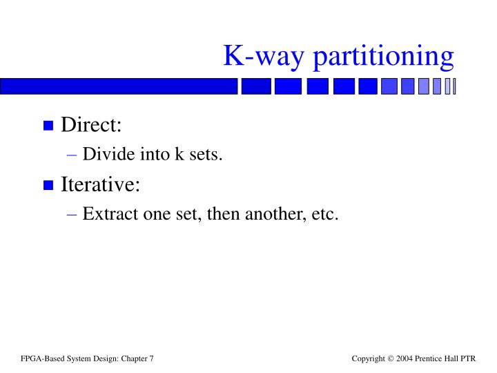 K-way partitioning