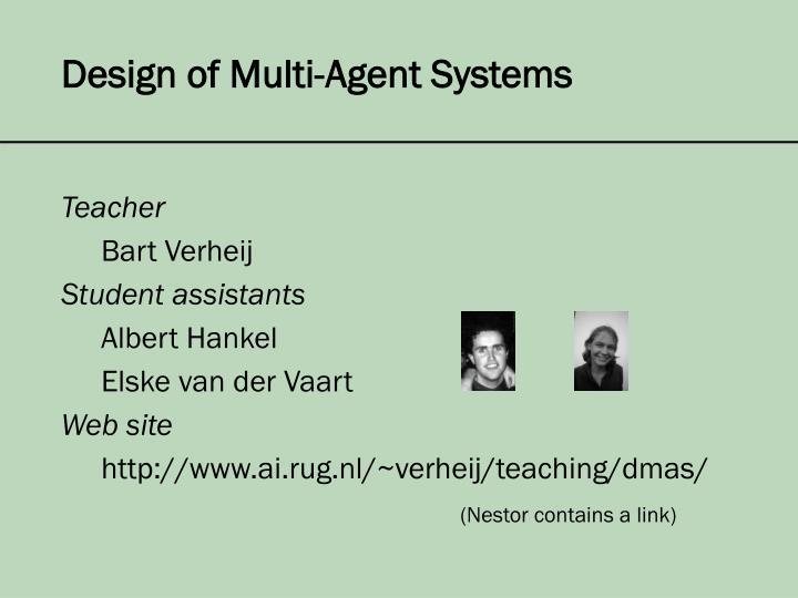 Design of multi agent systems