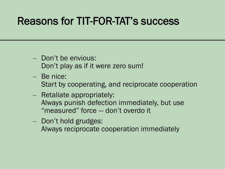 Reasons for TIT-FOR-TAT's success
