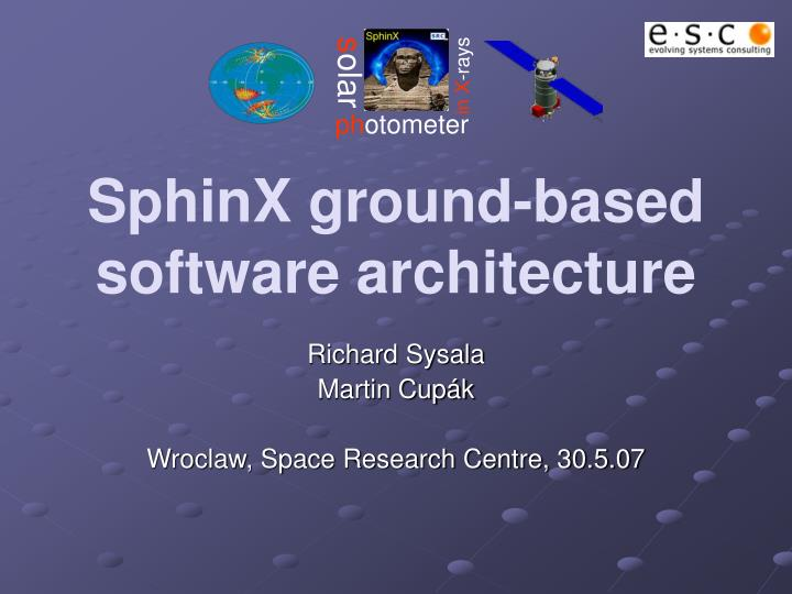 Sphinx ground based software architecture