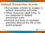 default prevention grants