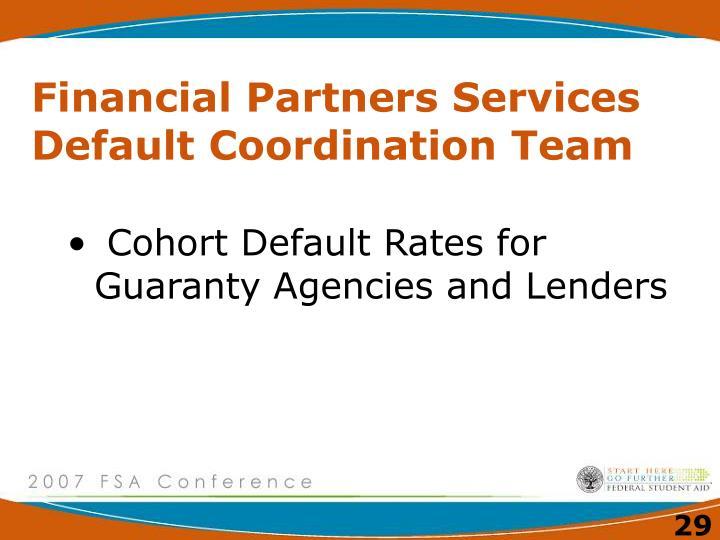 Financial Partners Services Default Coordination Team