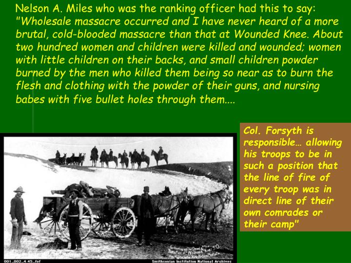 Nelson A. Miles who was the ranking officer had this to say: