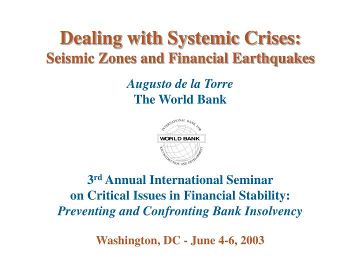 Dealing with systemic crises seismic zones and financial earthquakes