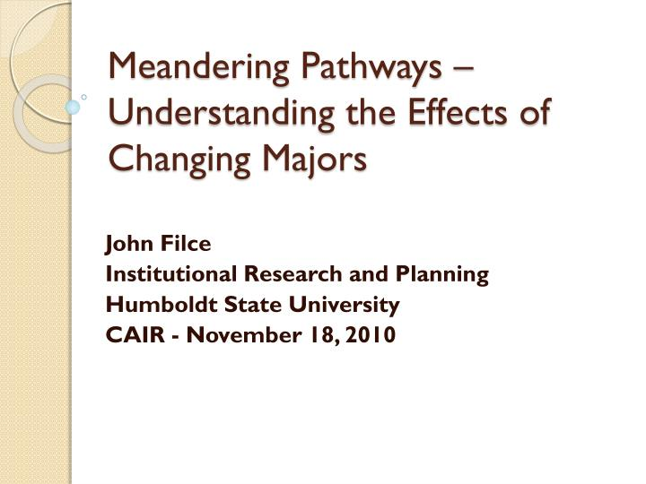 Meandering pathways understanding the effects of changing majors