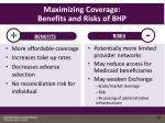 maximizing coverage benefits and risks of bhp