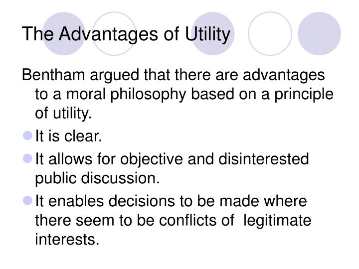benefits of utilitarianism 1 handout 6: utilitarianism 1 what is utilitarianism utilitarianism is the theory that says what is good is what makes the world as happy as possible.