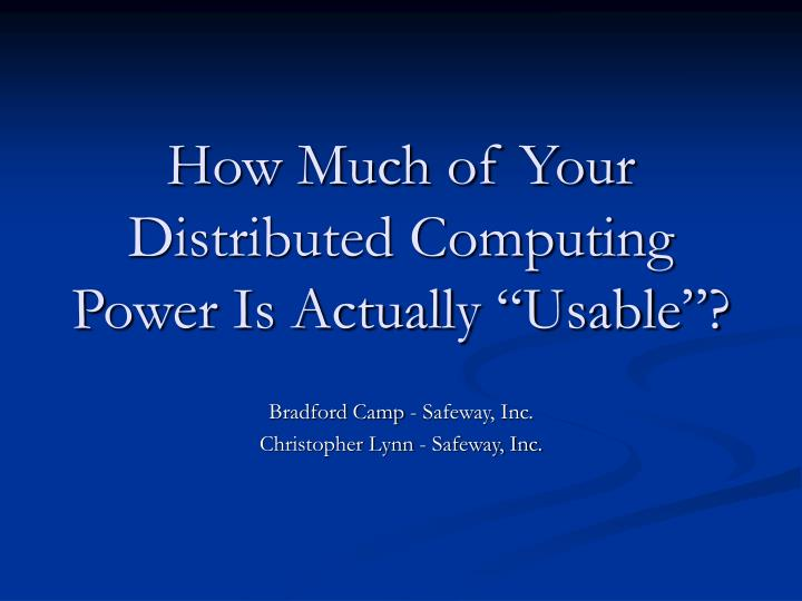 How much of your distributed computing power is actually usable
