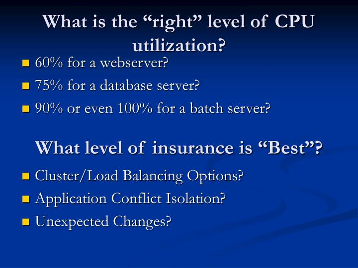 "What is the ""right"" level of CPU utilization?"