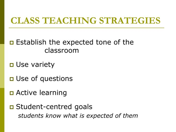 CLASS TEACHING STRATEGIES