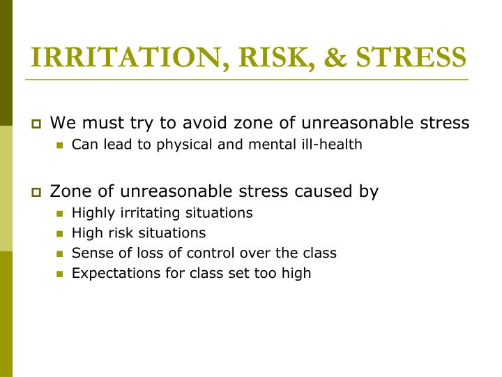 IRRITATION, RISK, & STRESS