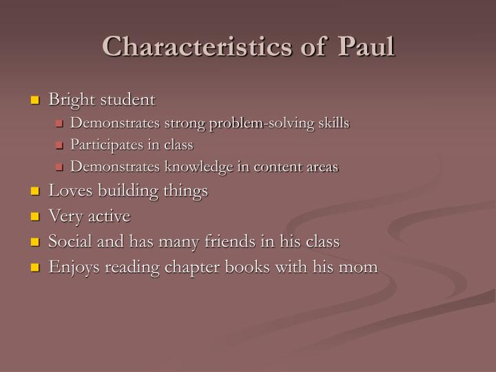 Characteristics of Paul