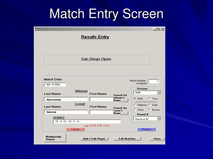 Match Entry Screen