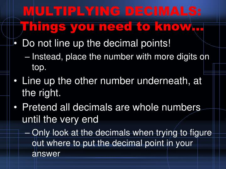MULTIPLYING DECIMALS:  Things you need to know…
