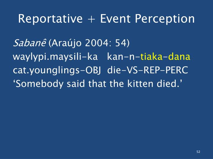 Reportative + Event Perception