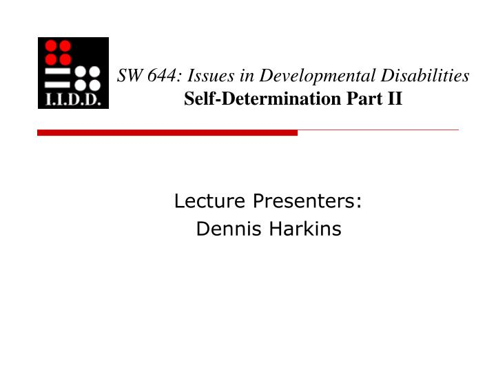 Sw 644 issues in developmental disabilities self determination part ii