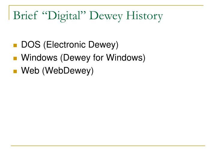 "Brief ""Digital"" Dewey History"