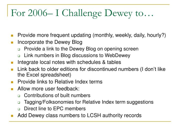 For 2006– I Challenge Dewey to…