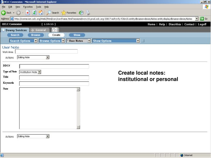 Create local notes: institutional or personal