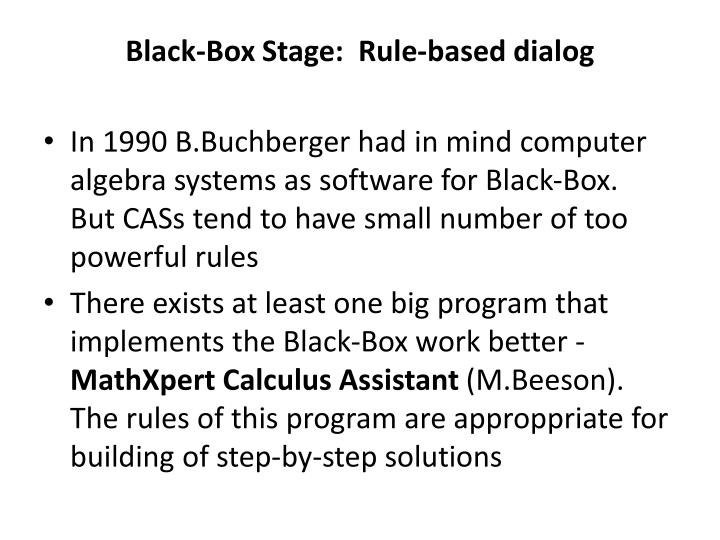 Black-Box Stage:  Rule-based dialog
