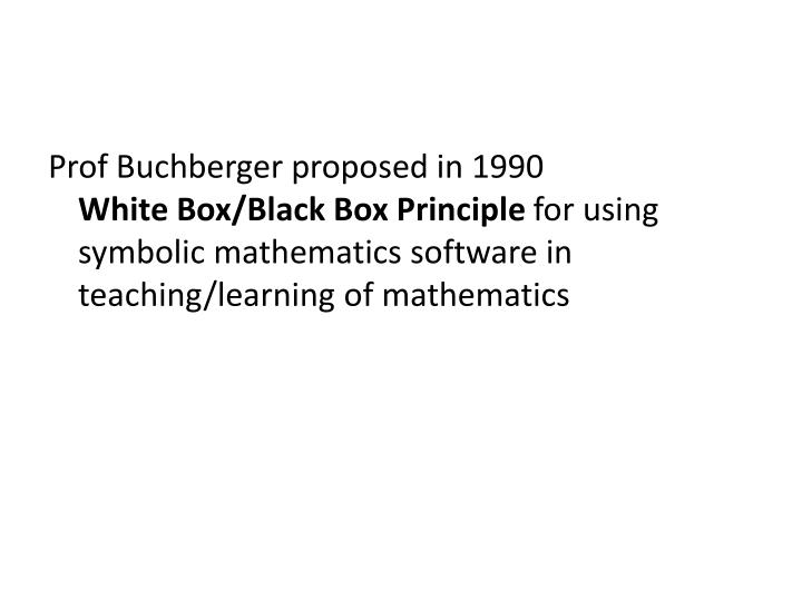 Prof Buchberger proposed in 1990