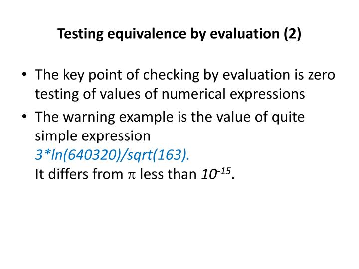 Testing equivalence by evaluation (2)