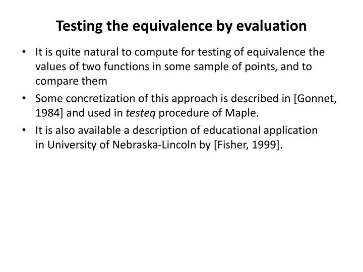 Testing the equivalence by evaluation
