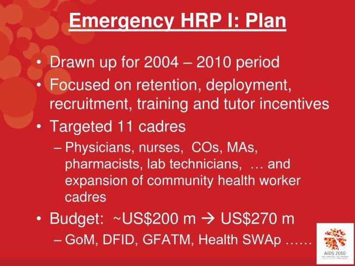 Emergency HRP I: Plan