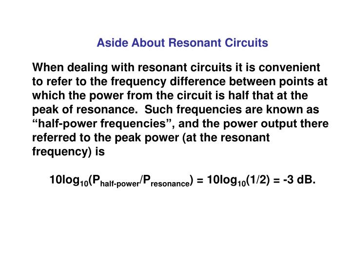 Aside About Resonant Circuits