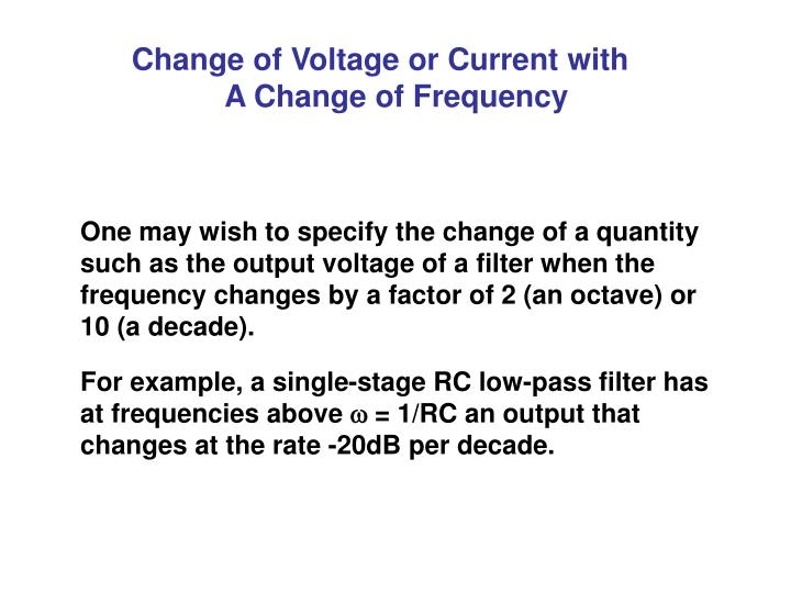 Change of Voltage or Current with