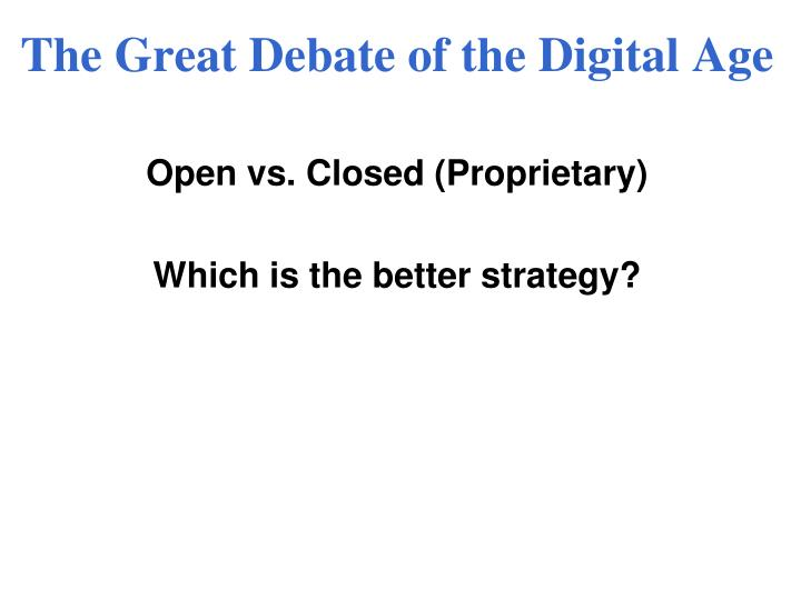 The Great Debate of the Digital Age