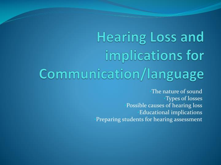 Hearing Loss and implications for Communication/language