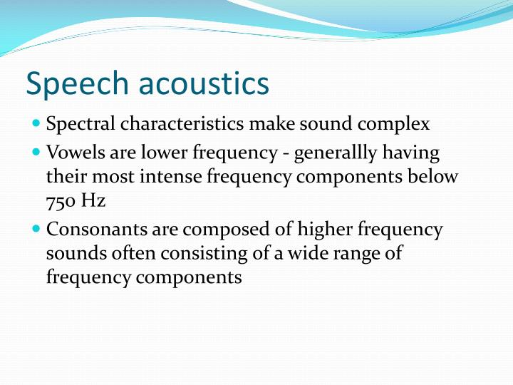 Speech acoustics