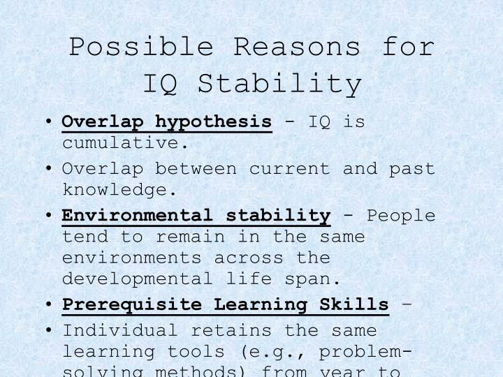 Possible Reasons for IQ Stability