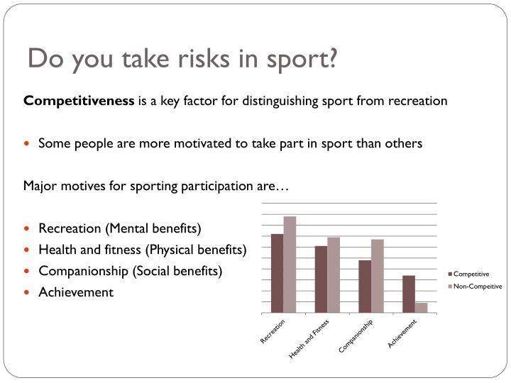 Do you take risks in sport?