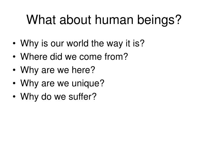 What about human beings?