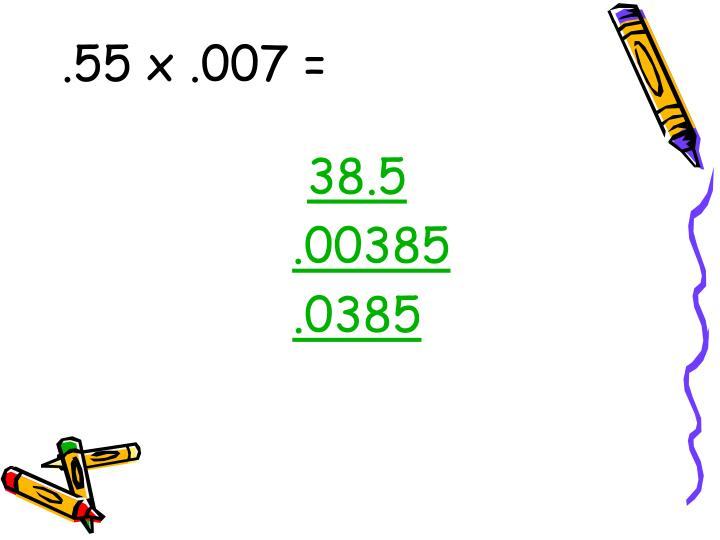 .55 x .007 =