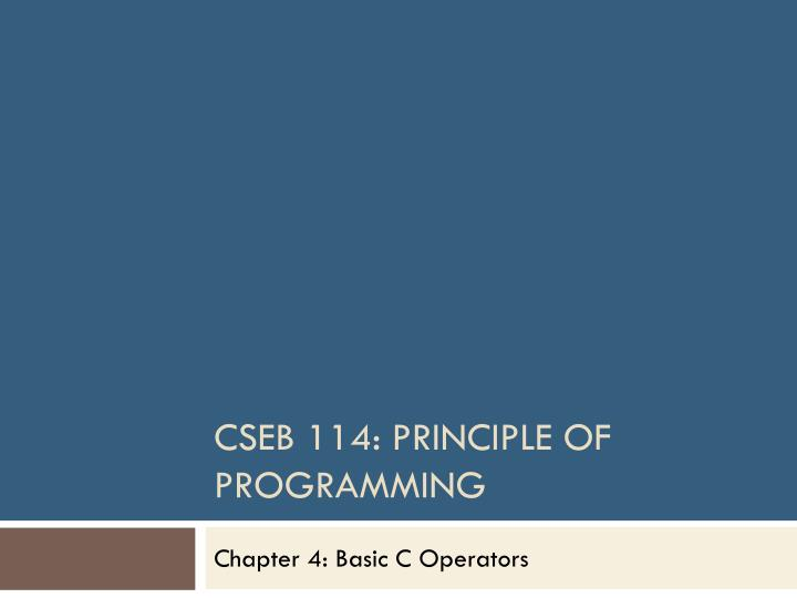 Cseb 114 principle of programming