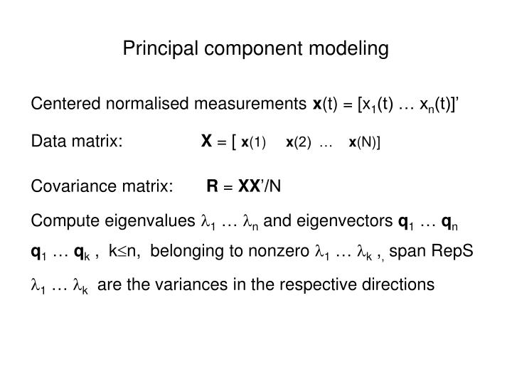 Principal component modeling