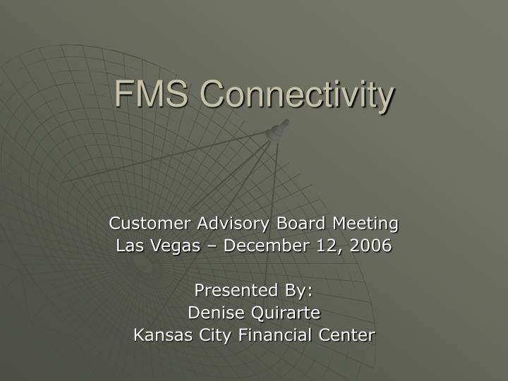 Fms connectivity
