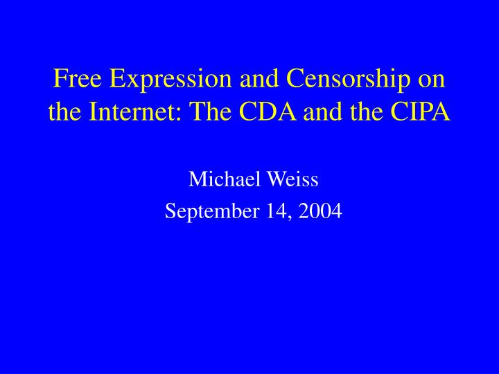 Free expression and censorship on the internet the cda and the cipa
