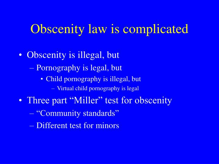 Obscenity law is complicated