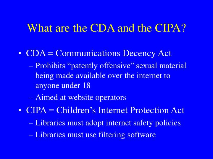 What are the CDA and the CIPA?