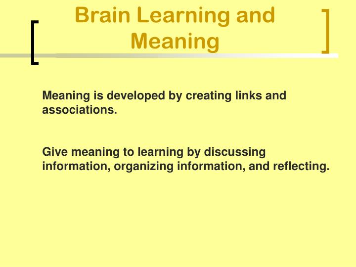 Brain Learning and Meaning