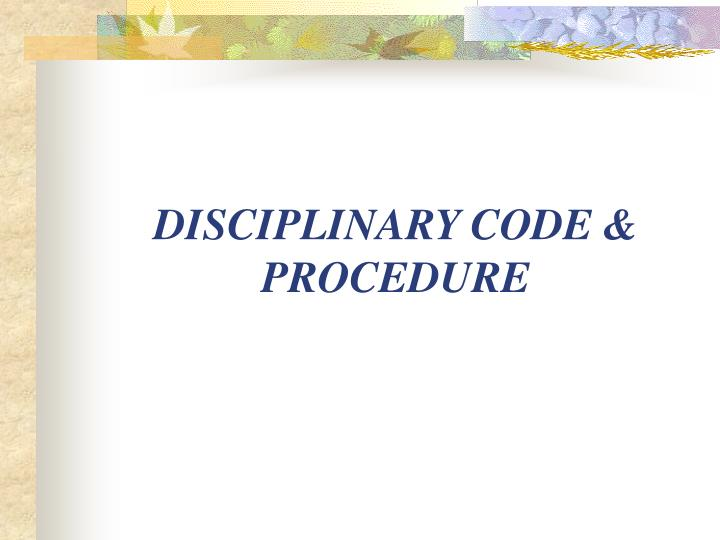 DISCIPLINARY CODE & PROCEDURE