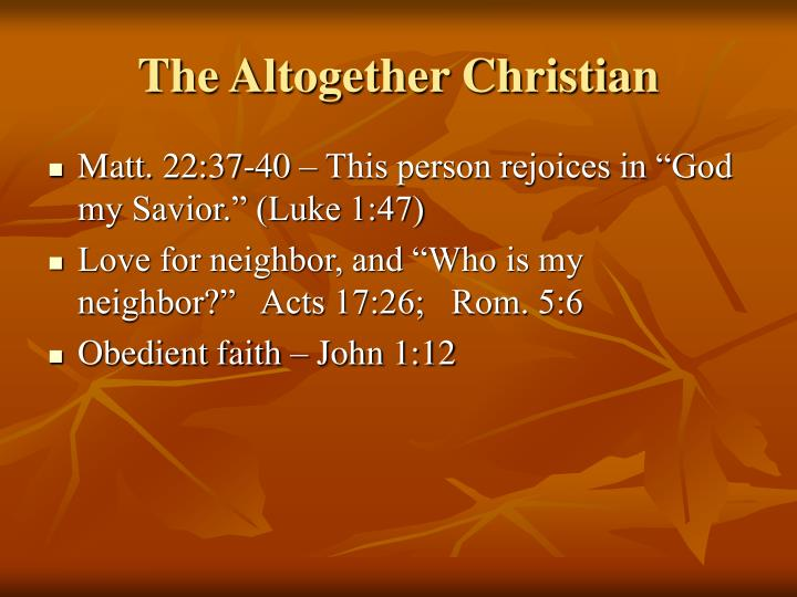 The Altogether Christian
