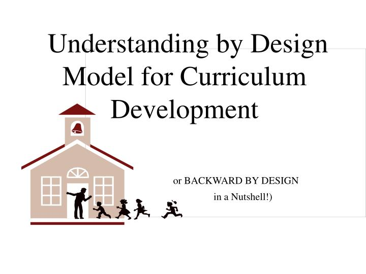 Understanding by Design Model for Curriculum Development