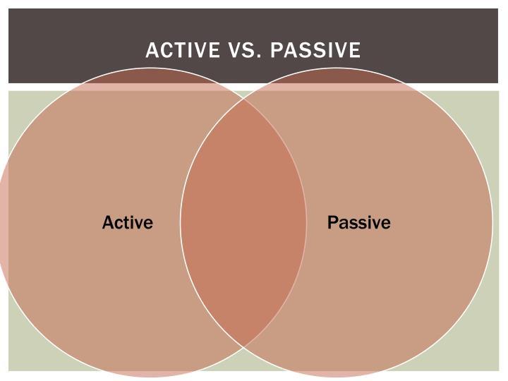Active vs. Passive