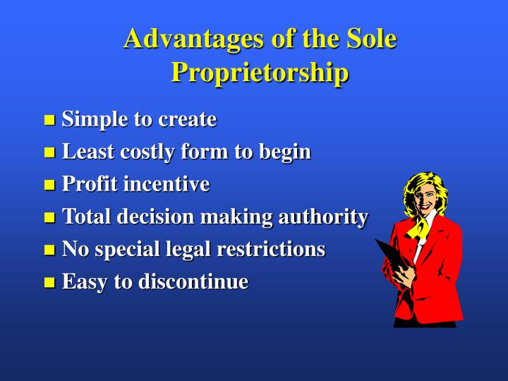 Advantages of the Sole Proprietorship